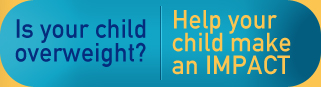 Is your child overweight? Help Your Child Make an Impact!